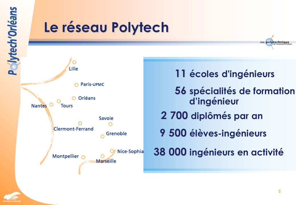 Le réseau Polytech 11 écoles d ingénieurs 56 spécialités de formation