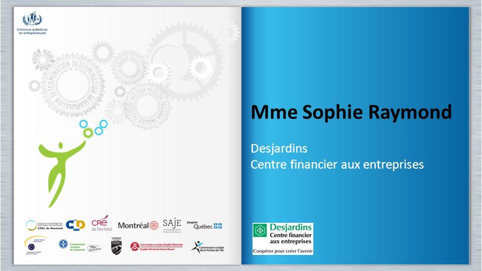 Mme Sophie Raymond Desjardins Centre financier aux entreprises
