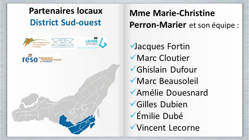 Partenaires locaux District Sud-ouest. Mme Marie-Christine Perron-Marier et son équipe : Jacques Fortin.