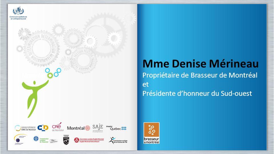 Mme Denise Mérineau Propriétaire de Brasseur de Montréal et