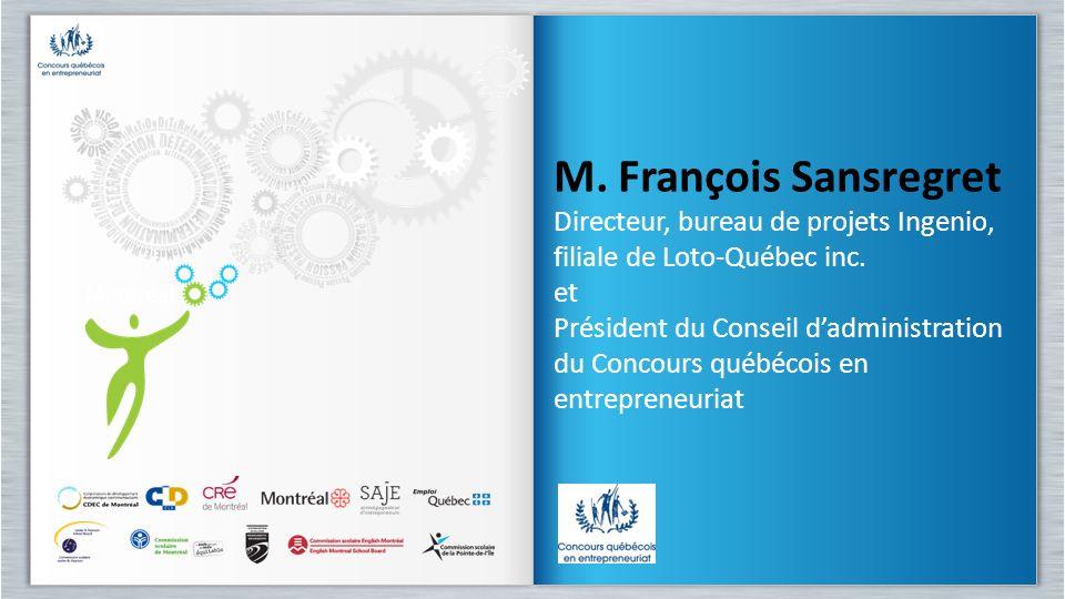 M. François Sansregret Directeur, bureau de projets Ingenio, filiale de Loto-Québec inc. et.