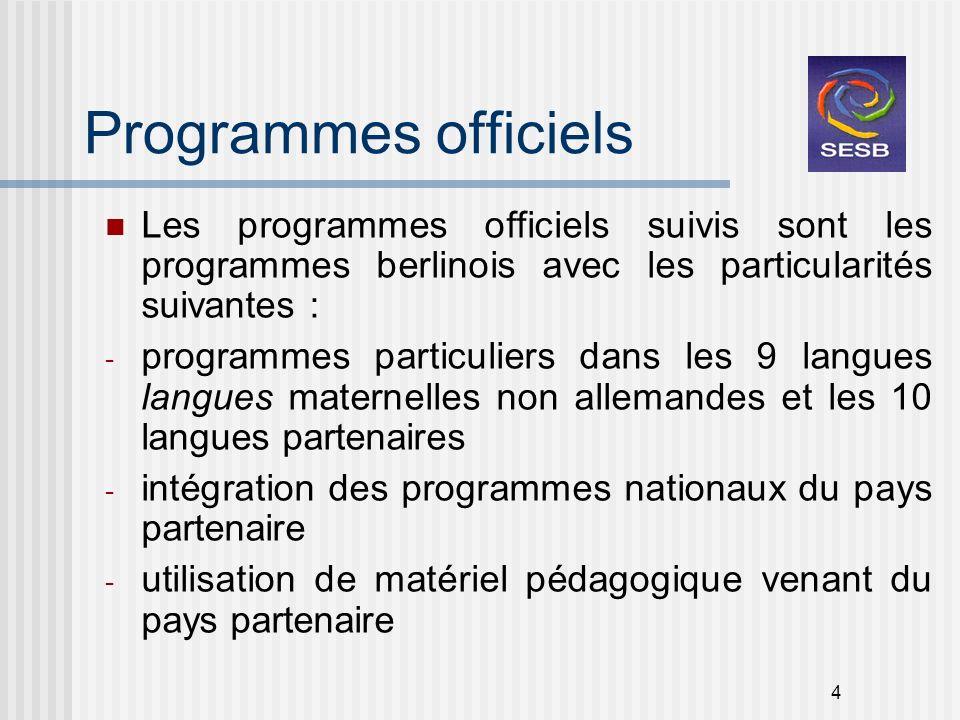 Programmes officiels Les programmes officiels suivis sont les programmes berlinois avec les particularités suivantes :