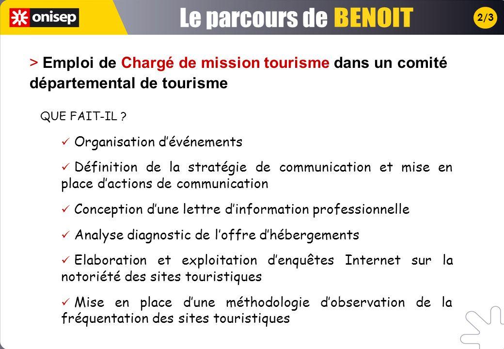 Le parcours de BENOIT. 2/3. > Emploi de Chargé de mission tourisme dans un comité départemental de tourisme.