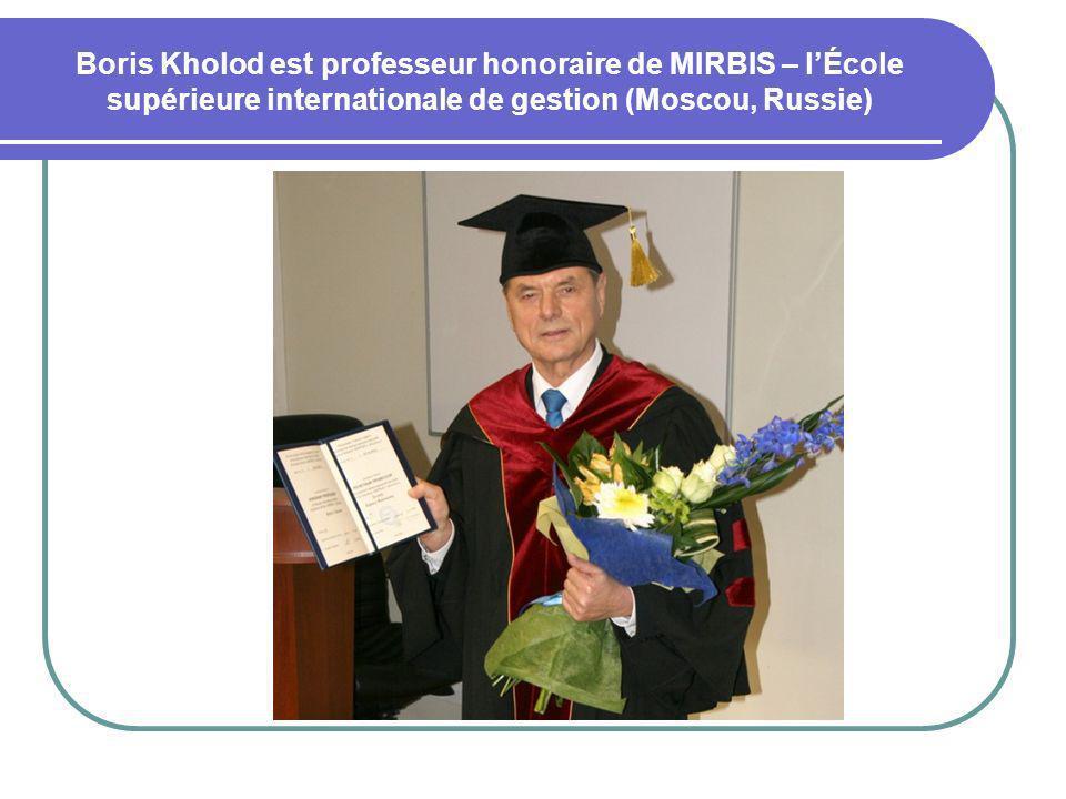 Boris Kholod est professeur honoraire de MIRBIS – l'École supérieure internationale de gestion (Moscou, Russie)