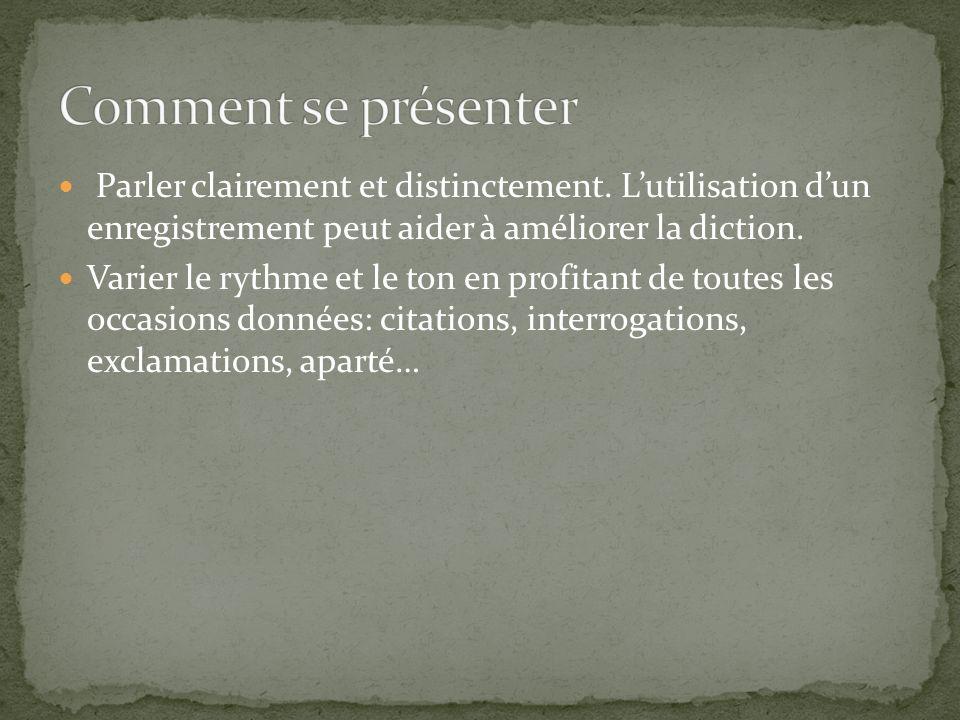 Comment se présenter Parler clairement et distinctement. L'utilisation d'un enregistrement peut aider à améliorer la diction.