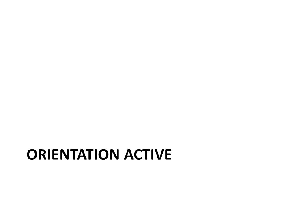Orientation active