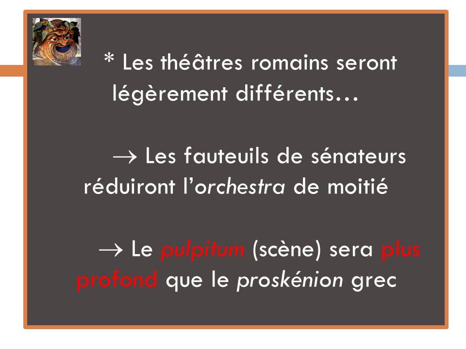Les théâtres romains seront légèrement différents…