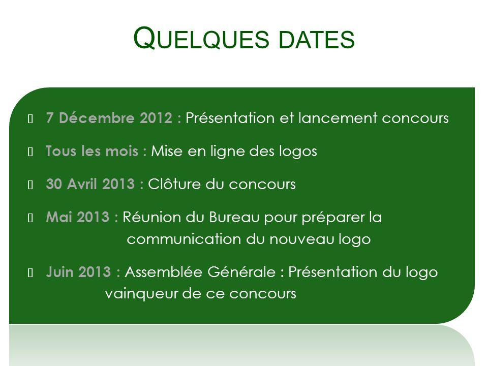 Quelques dates 7 Décembre 2012 : Présentation et lancement concours