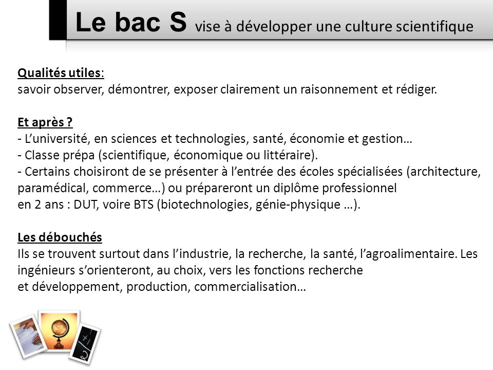 Le bac S vise à développer une culture scientifique