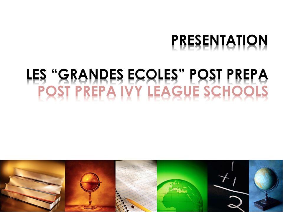PRESENTATION LES GRANDES ECOLES POST PREPA POST PREPA IVY LEAGUE SCHOOLS