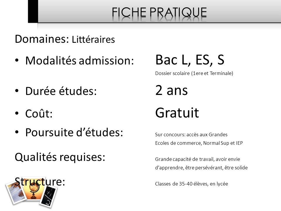 Domaines: Littéraires Modalités admission: Bac L, ES, S