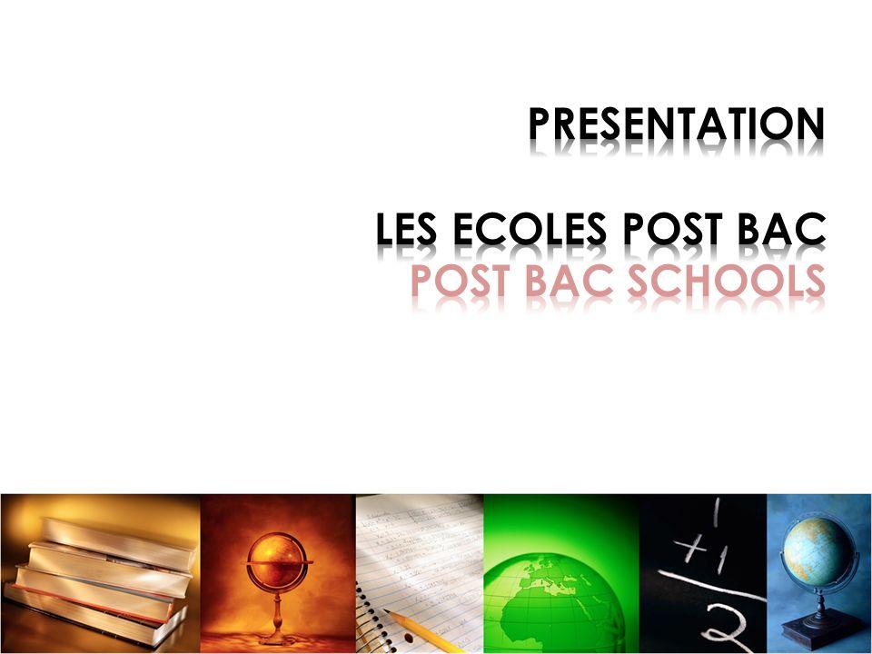 PRESENTATION LES ECOLES POST BAC POST BAC SCHOOLS
