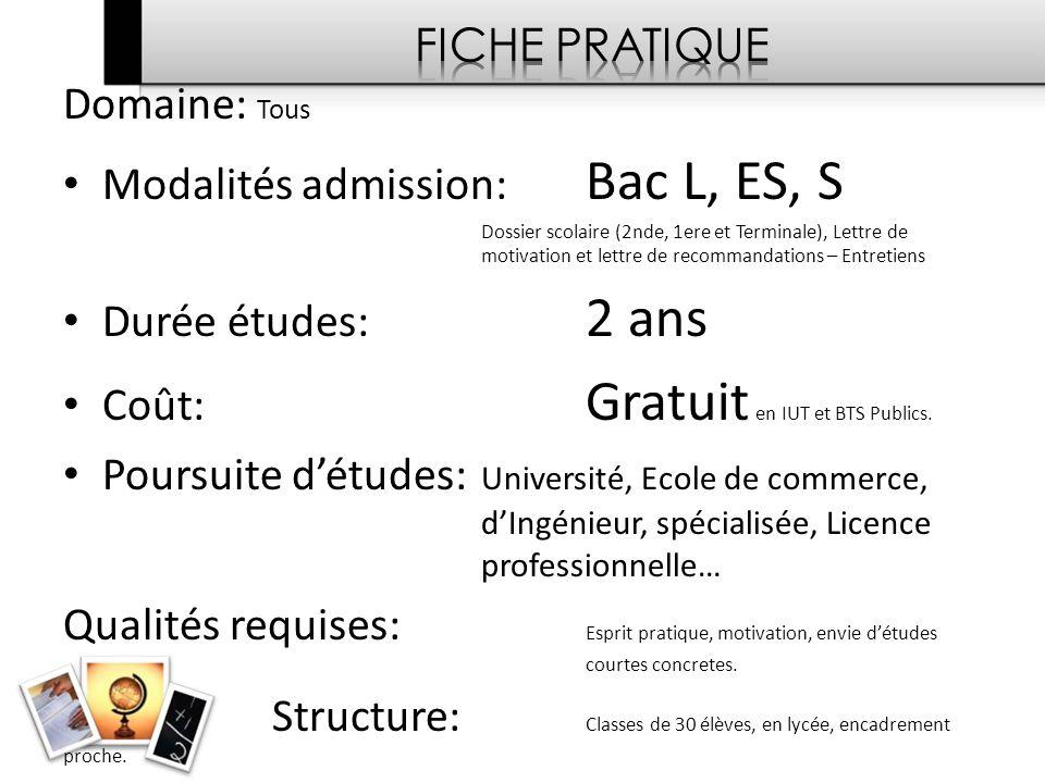 Modalités admission: Bac L, ES, S Durée études: 2 ans