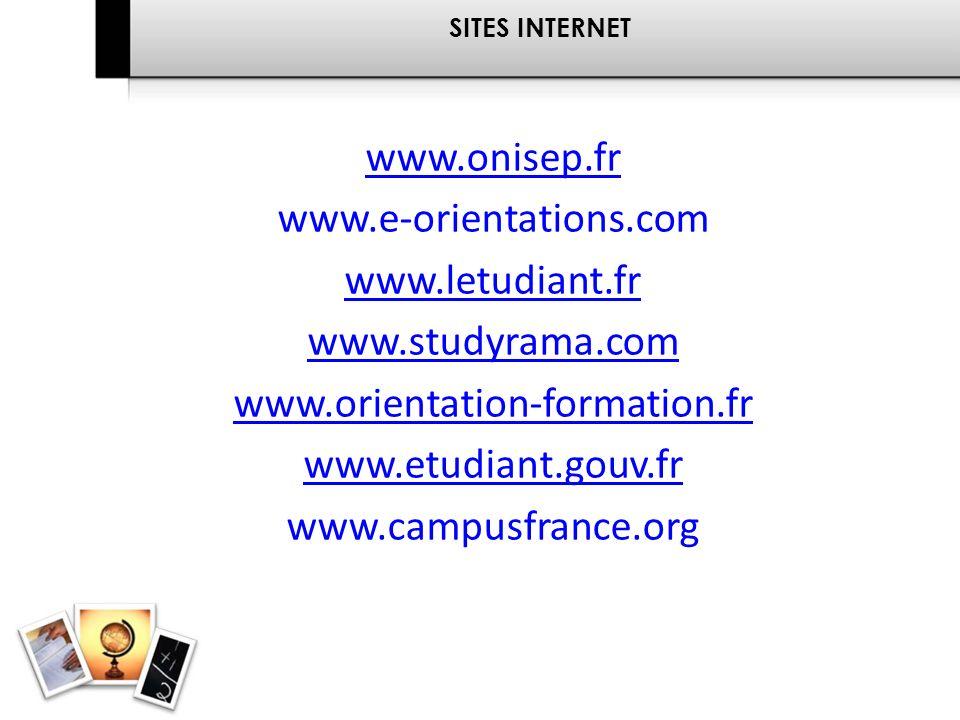 www.onisep.fr www.e-orientations.com www.letudiant.fr