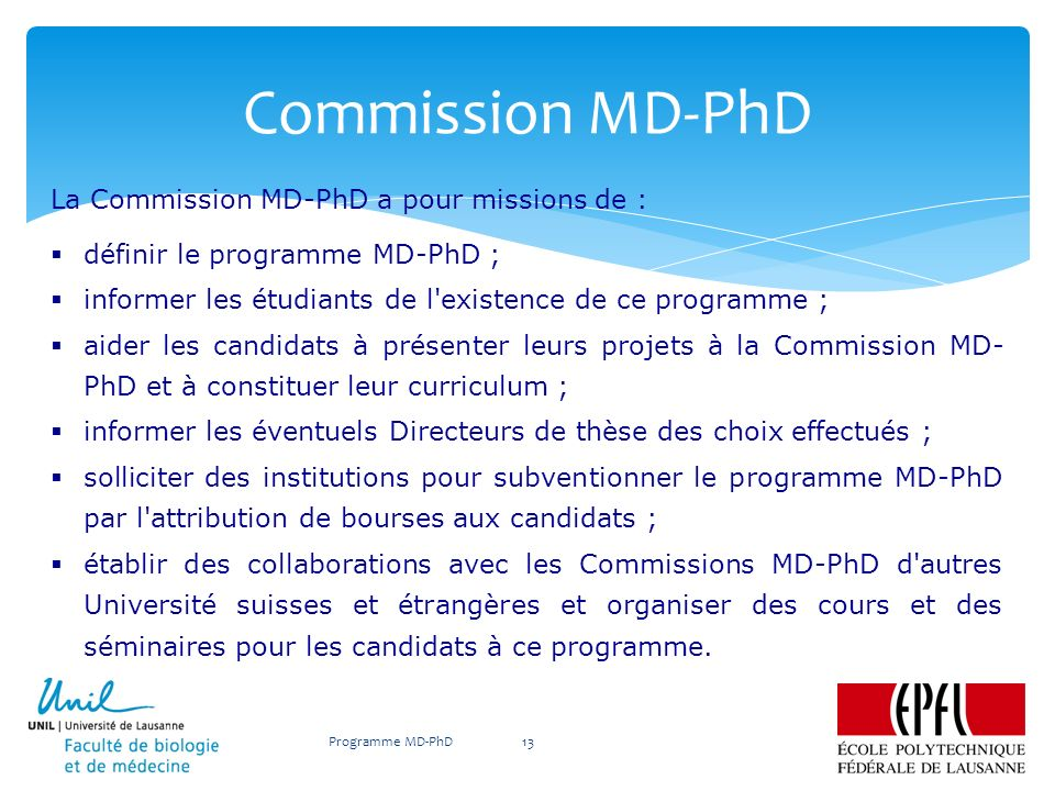 Commission MD-PhD La Commission MD-PhD a pour missions de :
