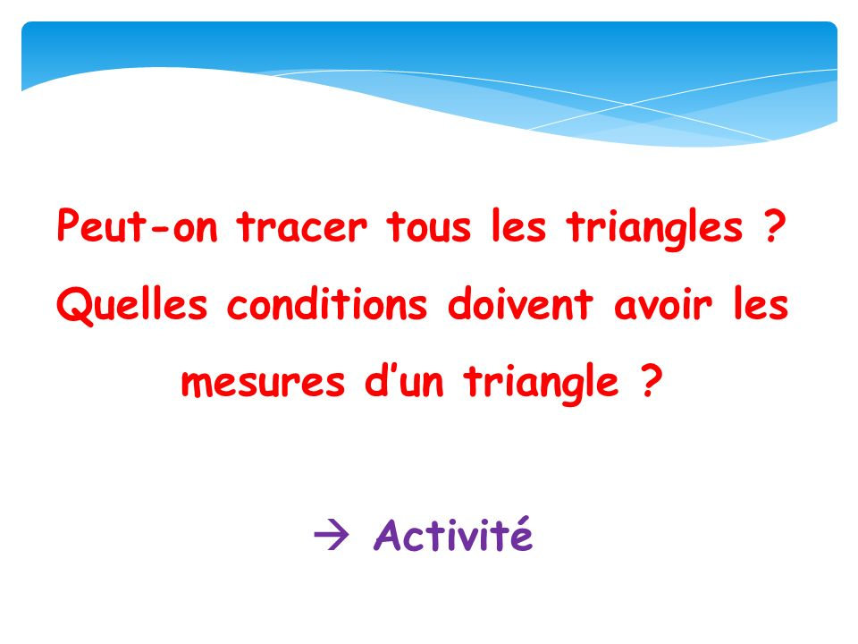 Peut-on tracer tous les triangles