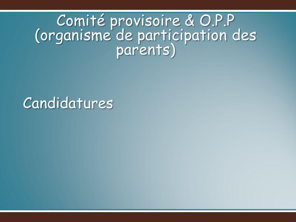 Comité provisoire & O.P.P (organisme de participation des parents)