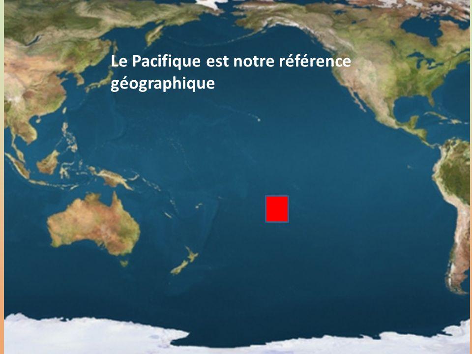 Le Pacifique est notre référence géographique