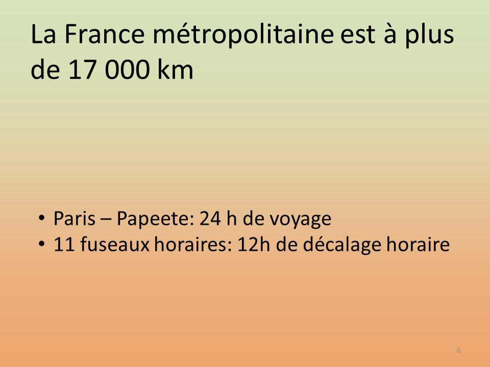 La France métropolitaine est à plus de 17 000 km