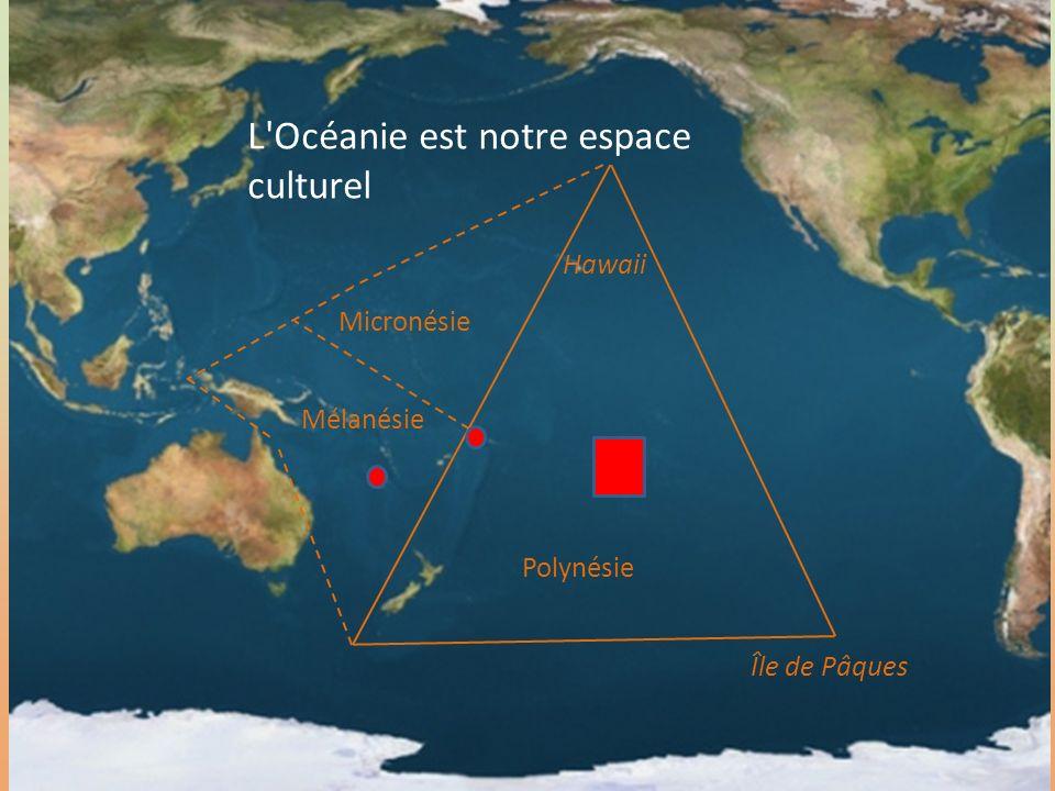 L Océanie est notre espace culturel