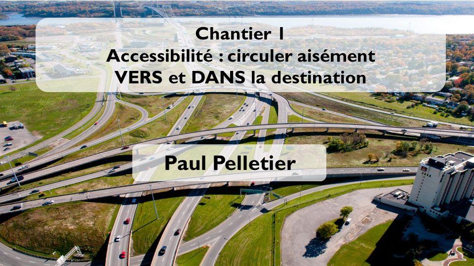 Chantier 1 Accessibilité : circuler aisément VERS et DANS la destination