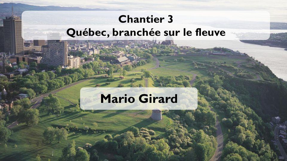 Chantier 3 Québec, branchée sur le fleuve
