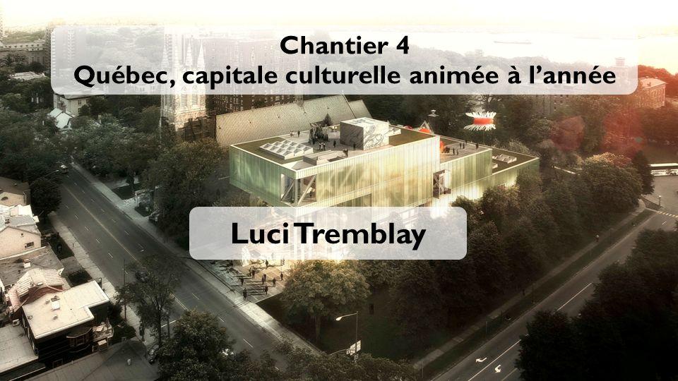 Chantier 4 Québec, capitale culturelle animée à l'année