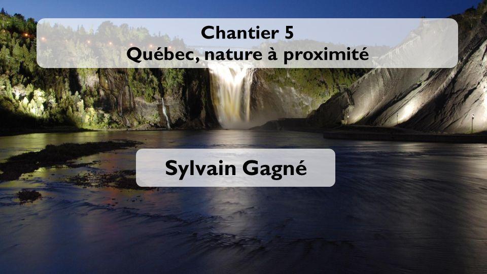Chantier 5 Québec, nature à proximité