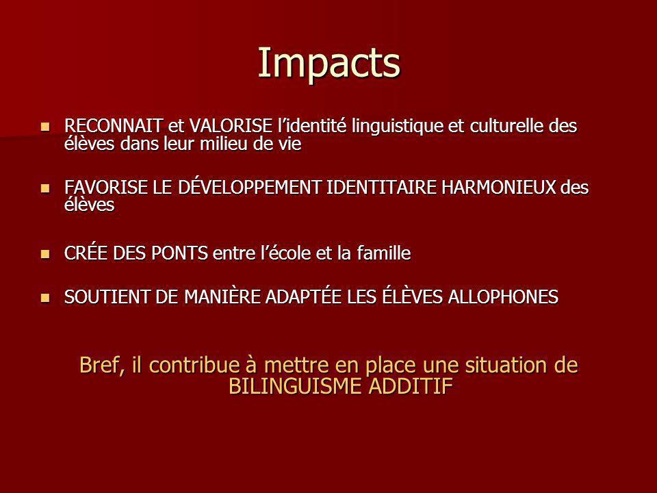 Impacts RECONNAIT et VALORISE l'identité linguistique et culturelle des élèves dans leur milieu de vie.
