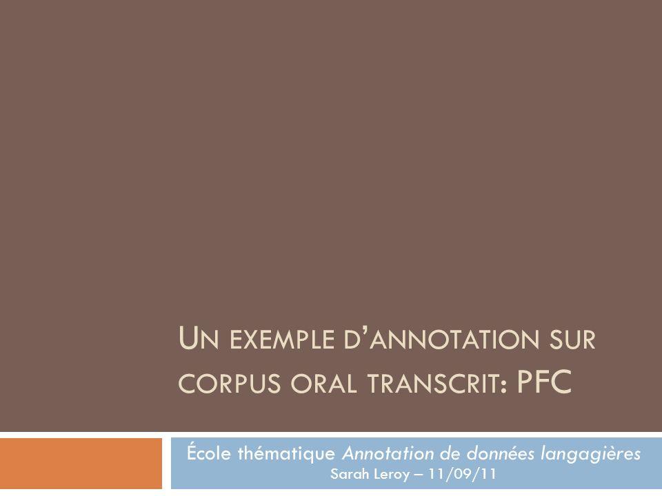 Un exemple d'annotation sur corpus oral transcrit: PFC