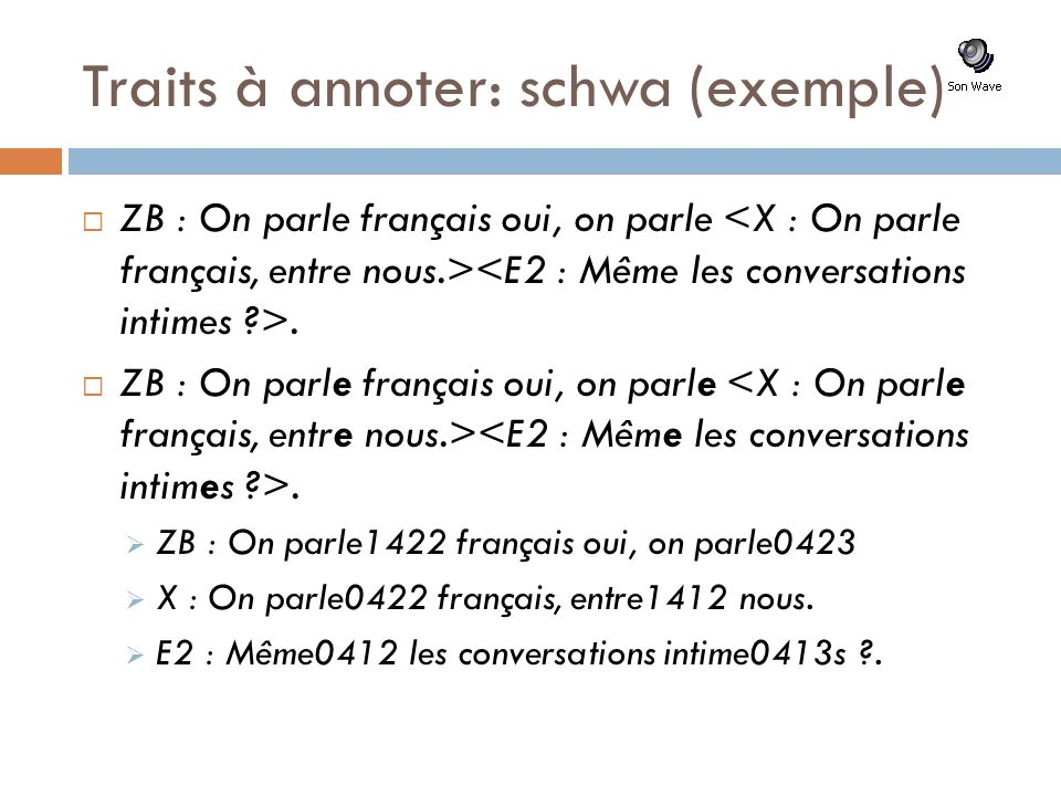 Traits à annoter: schwa (exemple)
