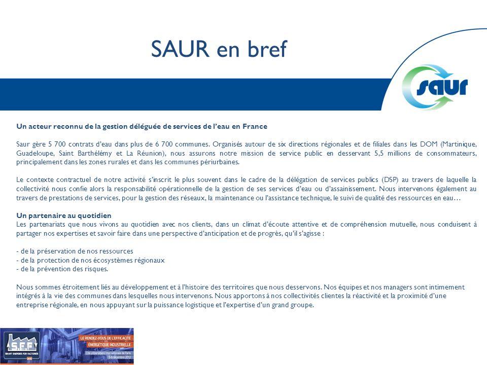 SAUR en bref Un acteur reconnu de la gestion déléguée de services de l'eau en France.