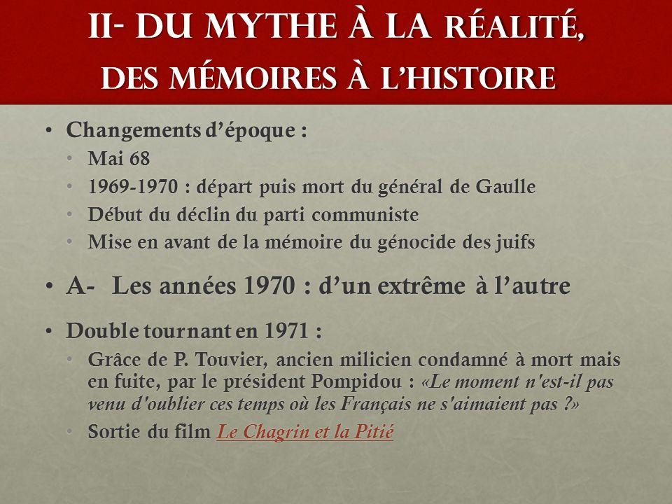 II- du mythe à la réalité, des mémoires à l'histoire