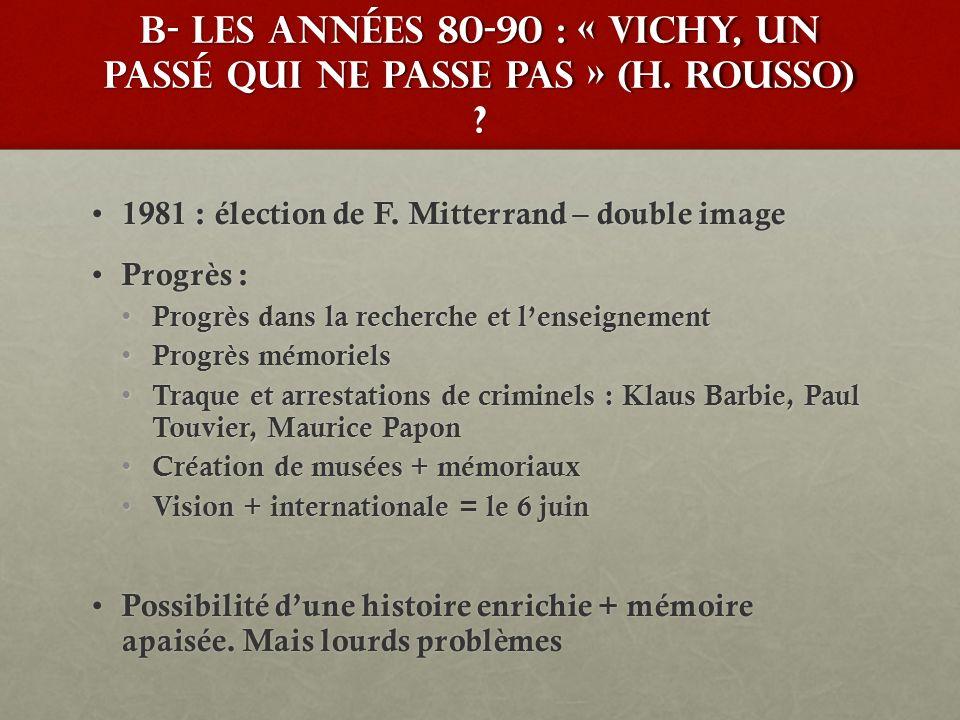 B- Les années 80-90 : « Vichy, un passé qui ne passe pas » (H. Rousso)