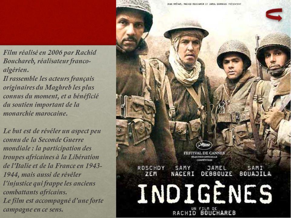 Film réalisé en 2006 par Rachid Bouchareb, réalisateur franco-algérien.