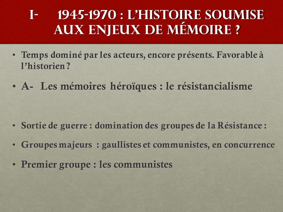 I- 1945-1970 : l'histoire soumise aux enjeux de mémoire