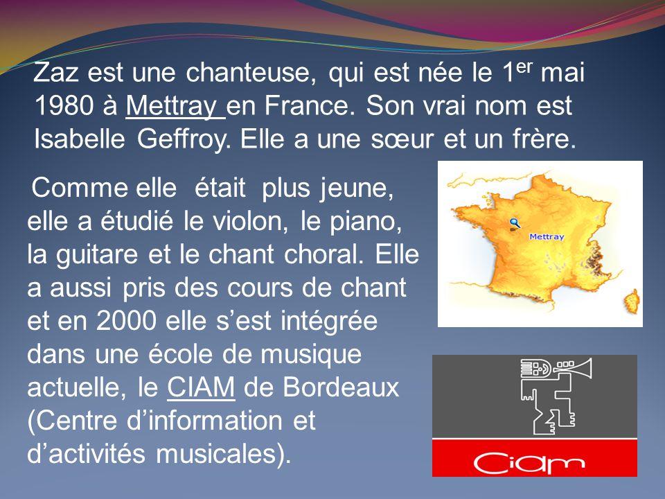 Zaz est une chanteuse, qui est née le 1er mai 1980 à Mettray en France
