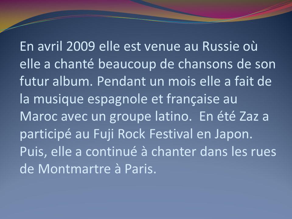 En avril 2009 elle est venue au Russie où elle a chanté beaucoup de chansons de son futur album.