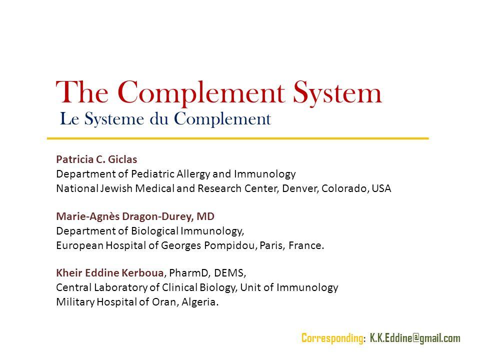 The Complement System Le Systeme du Complement Patricia C. Giclas