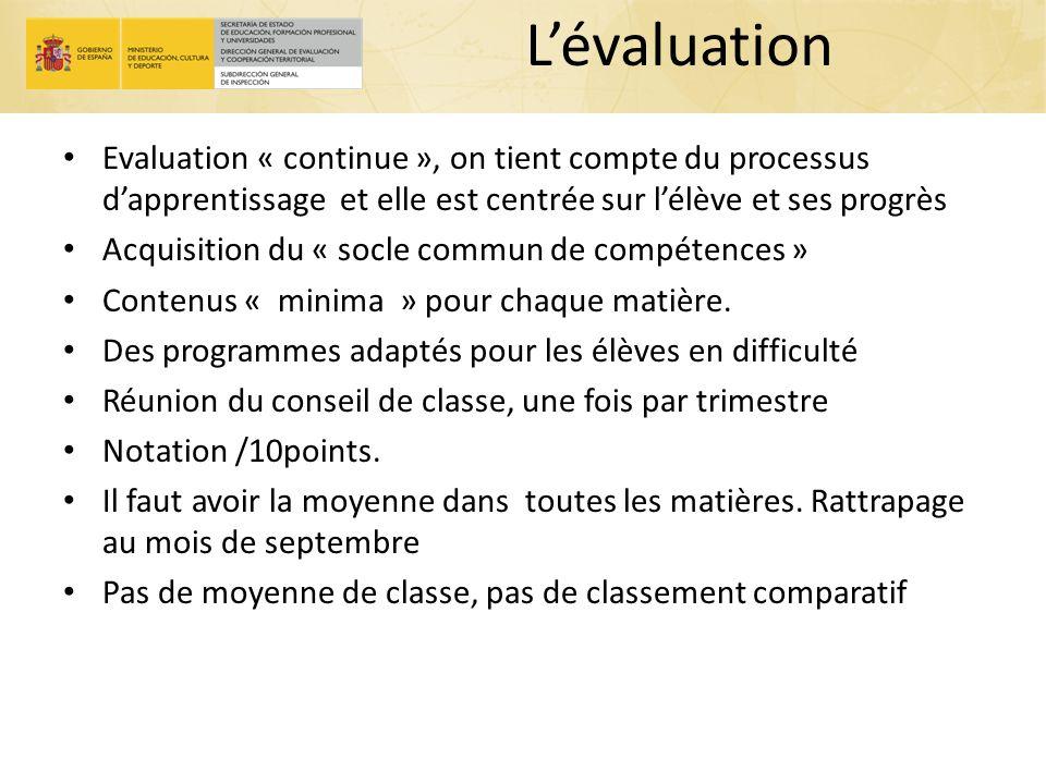 L'évaluation Evaluation « continue », on tient compte du processus d'apprentissage et elle est centrée sur l'élève et ses progrès.