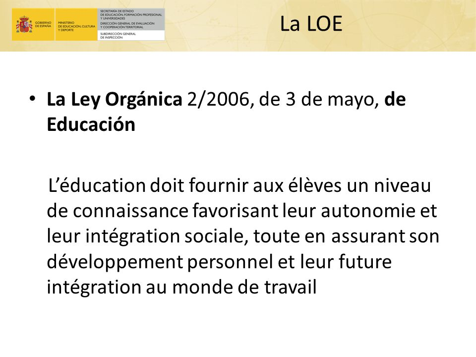 La LOE La Ley Orgánica 2/2006, de 3 de mayo, de Educación
