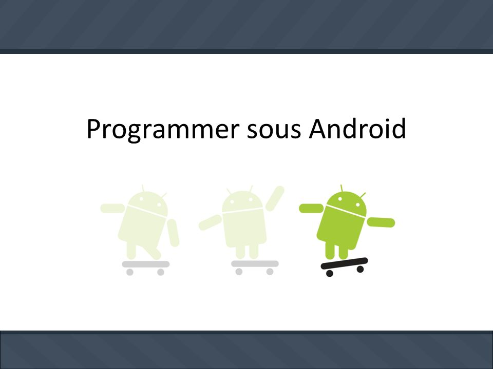 Programmer sous Android