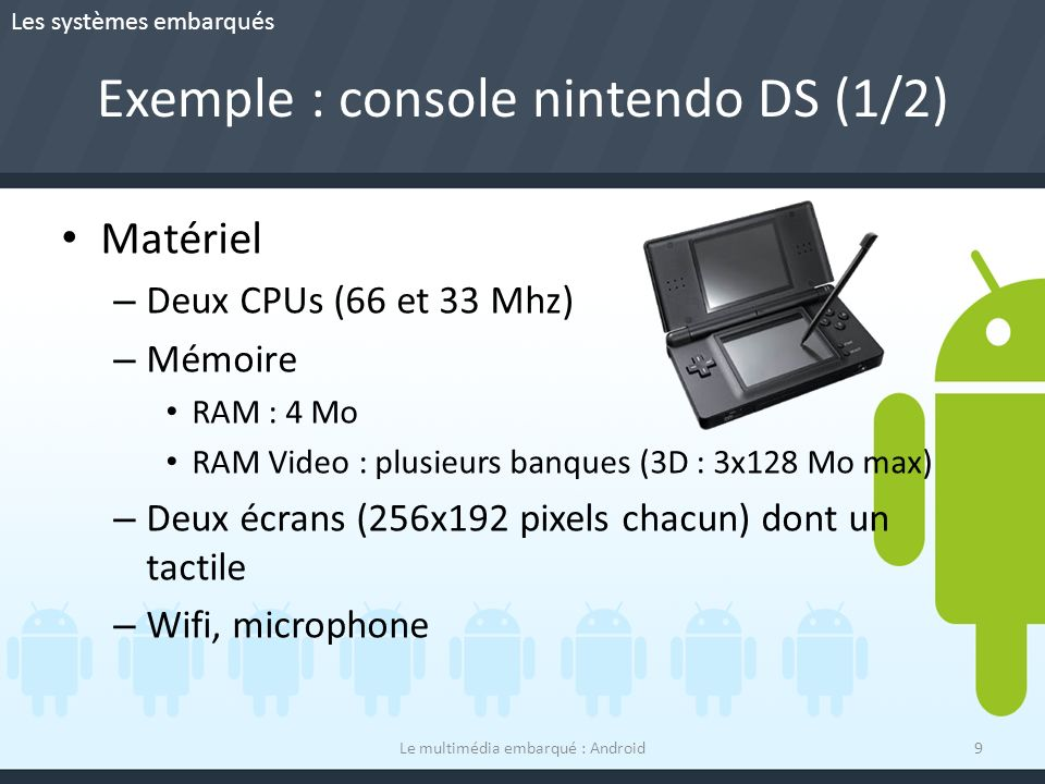 Exemple : console nintendo DS (1/2)