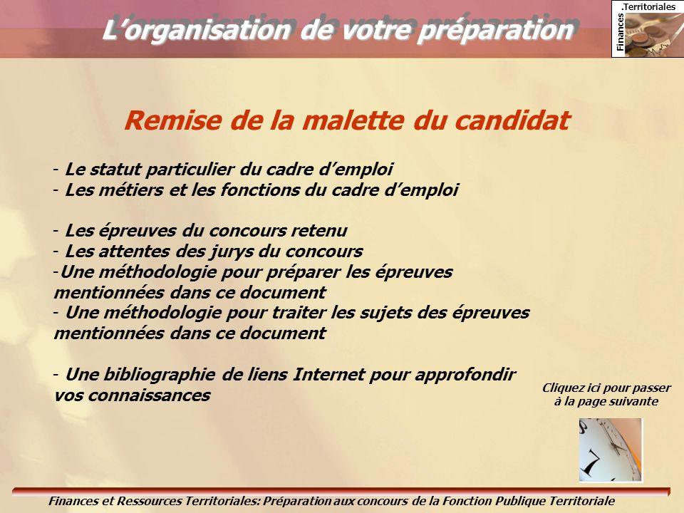 L'organisation de votre préparation Remise de la malette du candidat