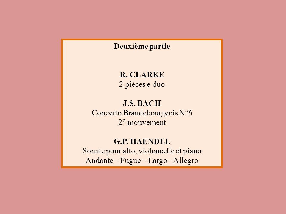 Deuxième partie R. CLARKE J.S. BACH G.P. HAENDEL