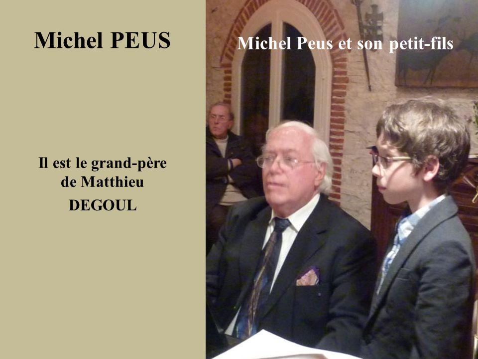 Michel Peus et son petit-fils Il est le grand-père de Matthieu