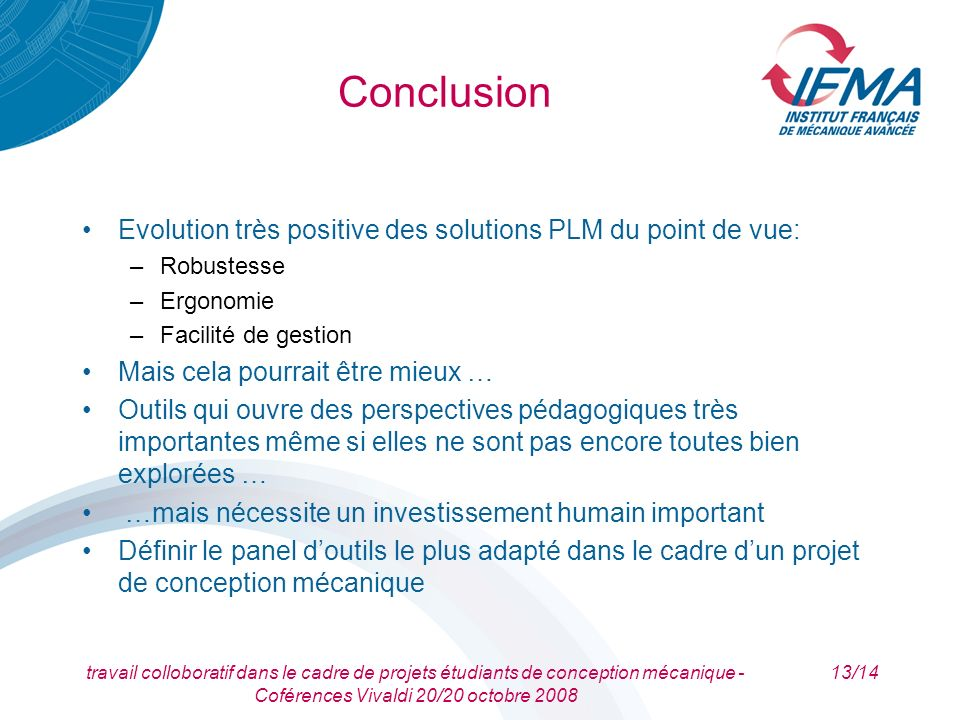 Conclusion Evolution très positive des solutions PLM du point de vue: