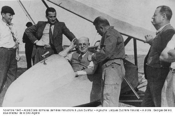 Novembre 1945 – André Costa donne les dernières instructions à Louis Durafour – A gauche : Jacques Duchène Marullaz – A droite : Georges Gérard, sous-directeur de la DAC-Algérie