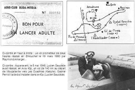 Ci-contre en haut à droite : Le vol prometteur de deux heures réalisé en Emouchet le 19 mars 1950 par Raymond Amarger.