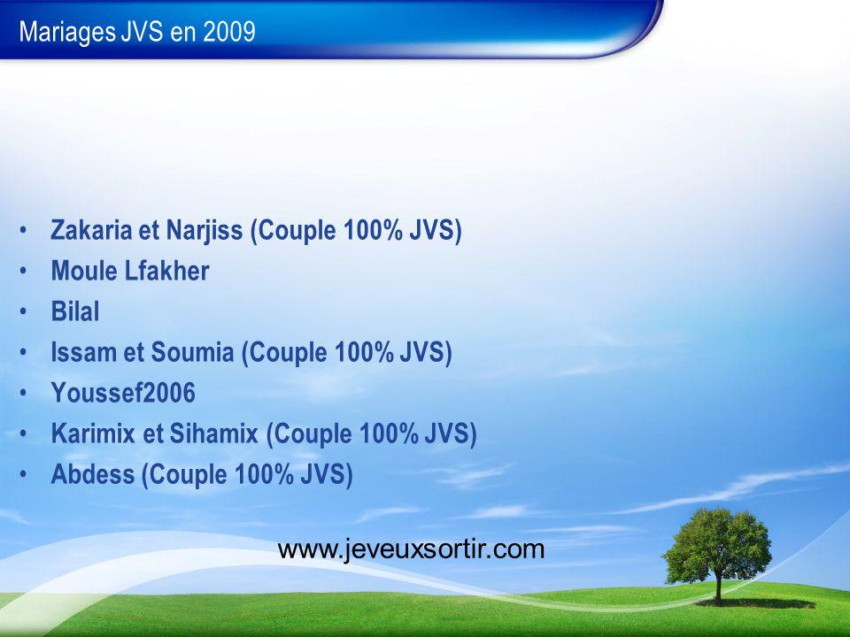 Mariages JVS en 2009 Zakaria et Narjiss (Couple 100% JVS) Moule Lfakher. Bilal. Issam et Soumia (Couple 100% JVS)